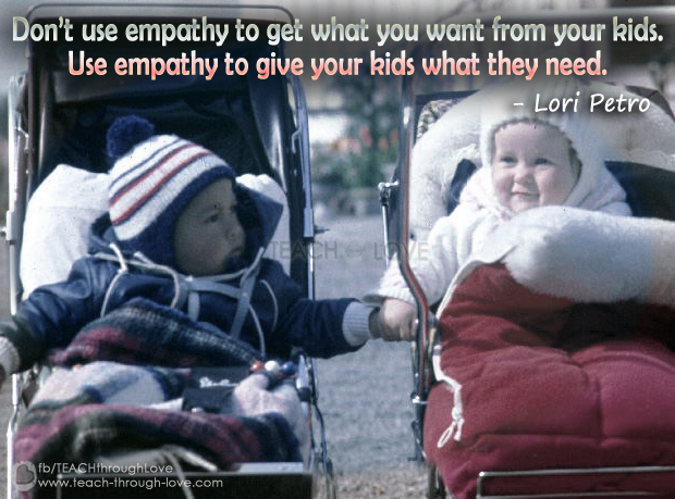 Empathy is what kids need to mature, not what we should do to gain compliance.